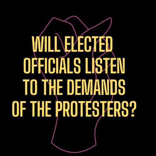 A pink fist in the background with the question will elected officials listen to the demands of the protesters?