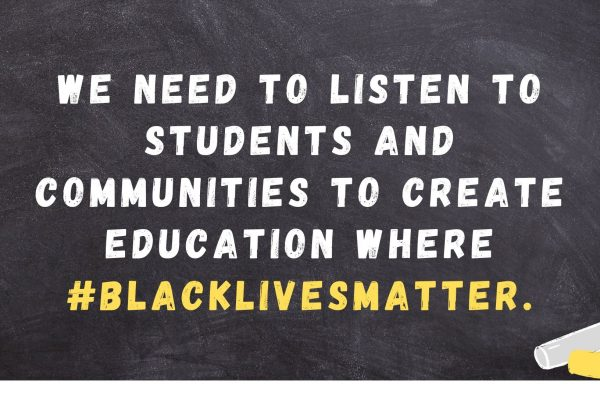 A chalkboard reads We need to listen to students and communities to create education where #Blacklivesmatter.